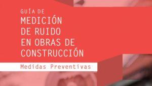 La Fundación Laboral de la Construcción publica un nuevo trabajo sobre el ruido como factor de riesgo en las obras